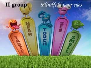 II group Blindfold your eyes