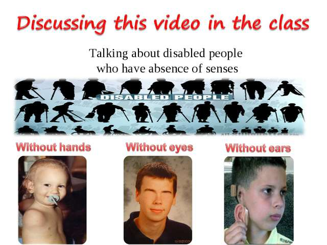 Talking about disabled people who have absence of senses
