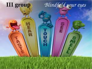III group Blindfold your eyes