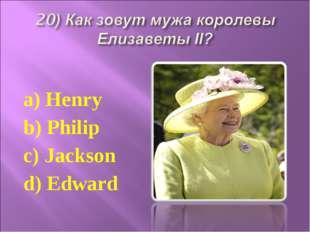 a) Henry b) Philip c) Jackson d) Edward