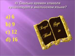 a) 6 b) 9 c) 12 d) 16