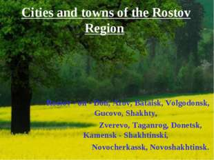 Cities and towns of the Rostov Region Rostov - on - Don, Azov, Bataisk, Volg