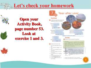 Let's check your homework Open your Activity Book, page number 53. Look at ex