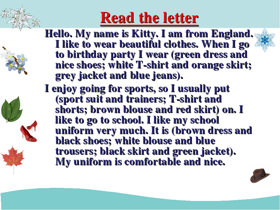 Read the letter Hello. My name is Kitty. I am from England. I like to wear be...