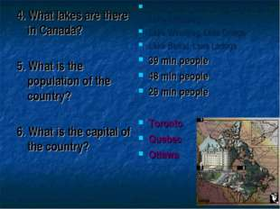 4. What lakes are there in Canada? 5. What is the population of the country?