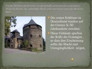 Die ersten Schlösser in Deutschland wurden auf der Grenze X–XI Jahrhunderte e