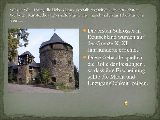 Die ersten Schlösser in Deutschland wurden auf der Grenze X–XI Jahrhunderte e...
