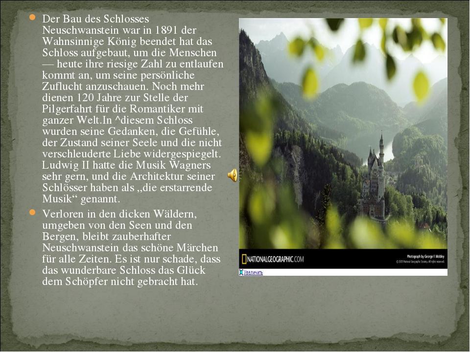Der Bau des Schlosses Neuschwanstein war in 1891 der Wahnsinnige König beende...