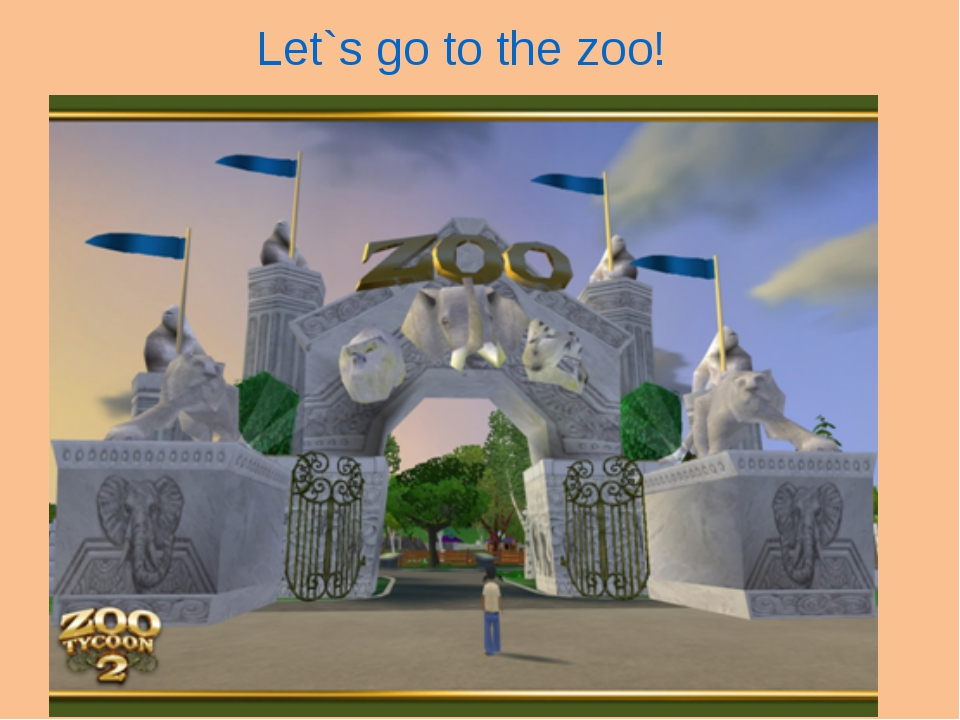 Let`s go to the zoo!