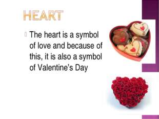 The heart is a symbol of love and because of this, it is also a symbol of Val