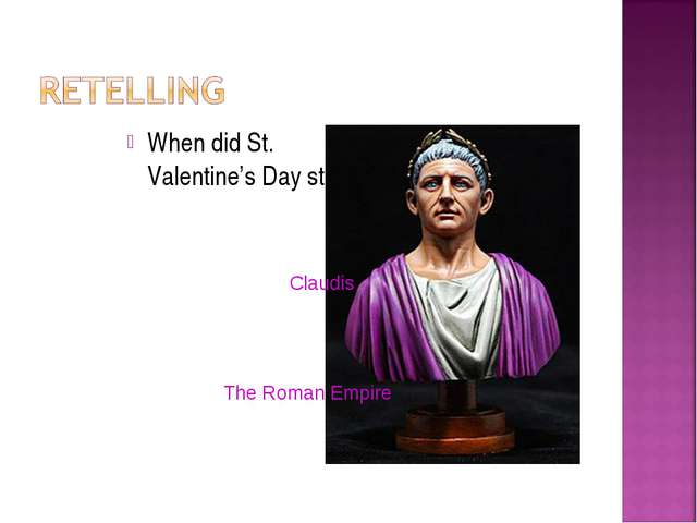 When did St. Valentine's Day start? Claudis The Roman Empire