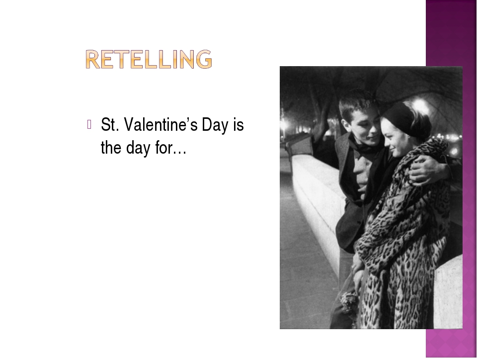 St. Valentine's Day is the day for…