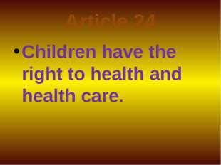 Article 24 Children have the right to health and health care.