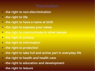 Translation: -the right to non-discrimination -the right to life -the right t