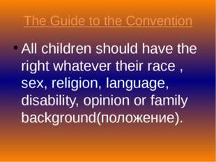 The Guide to the Convention All children should have the right whatever their