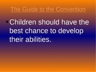 The Guide to the Convention Children should have the best chance to develop t