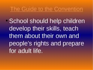 The Guide to the Convention School should help children develop their skills,