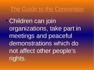 The Guide to the Convention Children can join organizations, take part in mee