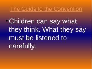 The Guide to the Convention Children can say what they think. What they say m