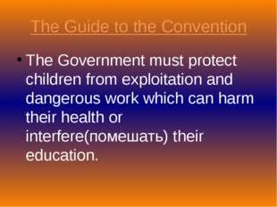 The Guide to the Convention The Government must protect children from exploit