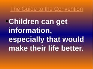 The Guide to the Convention Children can get information, especially that wou