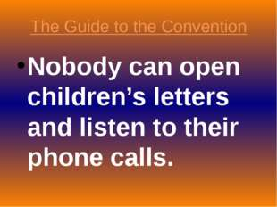 The Guide to the Convention Nobody can open children's letters and listen to