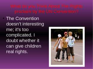 What do you Think About The Rights proclaim by the UN Convention? The Convent