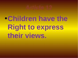 Article 12 Children have the Right to express their views.