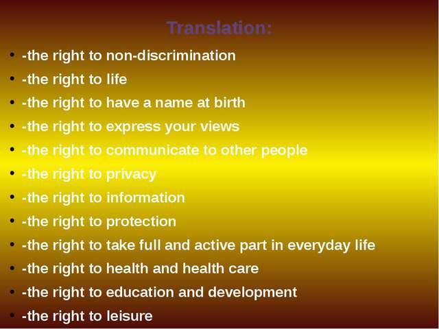 Translation: -the right to non-discrimination -the right to life -the right t...
