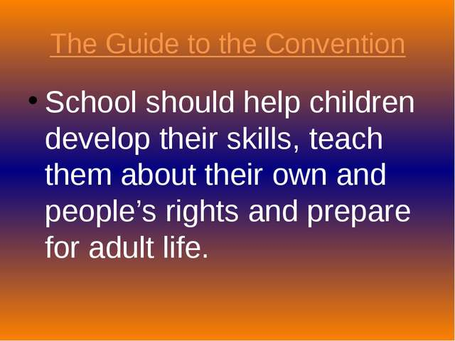 The Guide to the Convention School should help children develop their skills,...