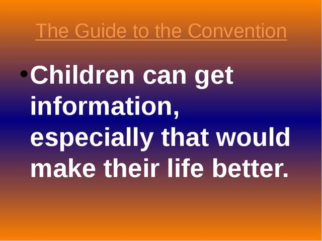 The Guide to the Convention Children can get information, especially that wou...