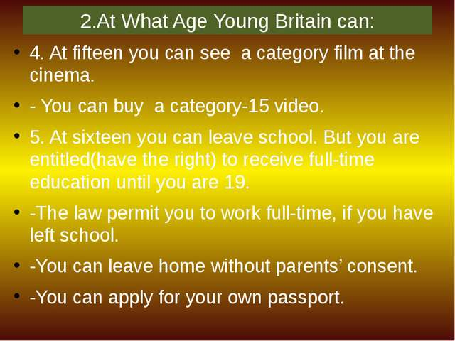 2.At What Age Young Britain can: 4. At fifteen you can see a category film at...