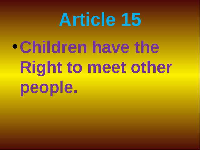 Article 15 Children have the Right to meet other people.