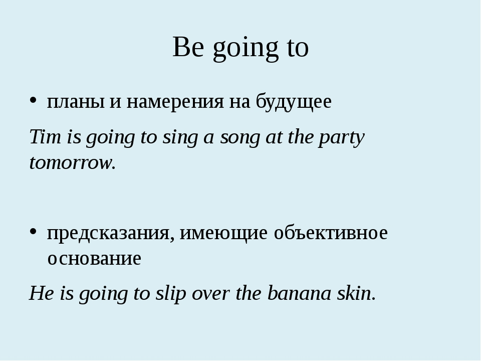 Be going to планы и намерения на будущее Tim is going to sing a song at the p...