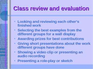 Class review and evaluation Looking and reviewing each other's finished work