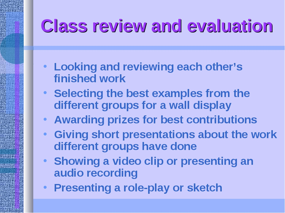 Class review and evaluation Looking and reviewing each other's finished work...