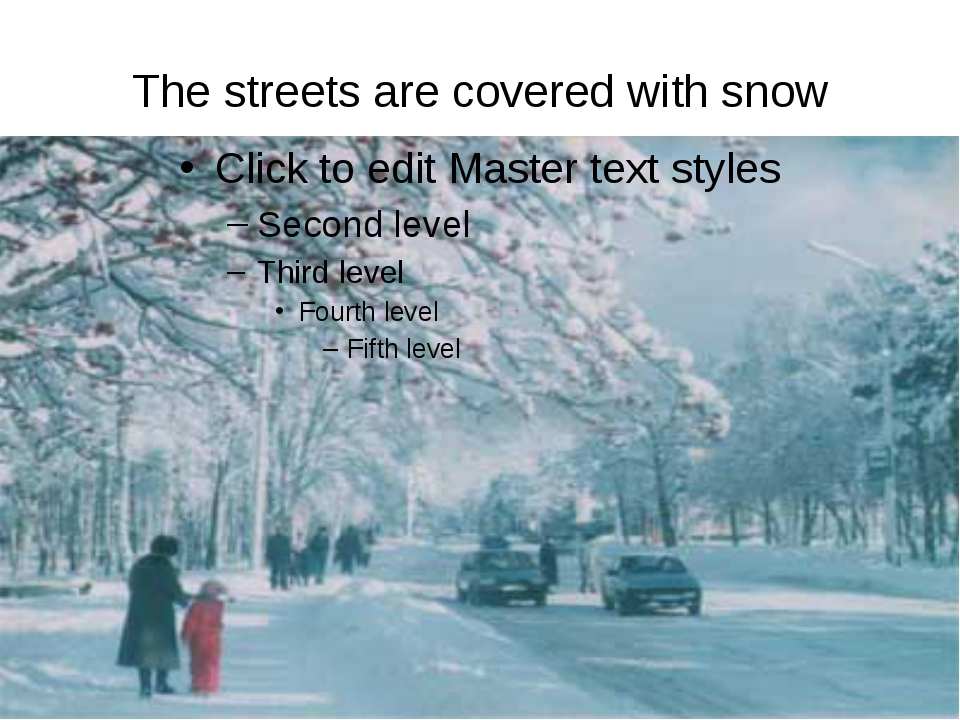 The streets are covered with snow