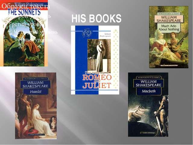 HIS BOOKS