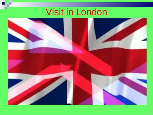 Visit in London