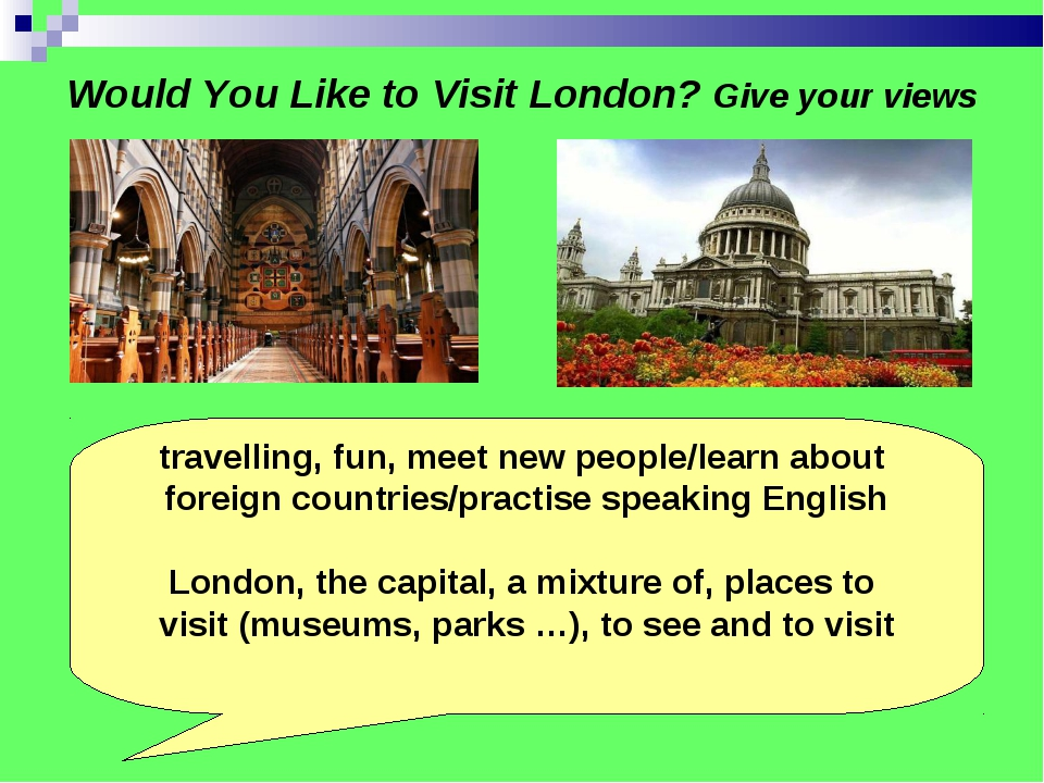 Would You Like to Visit London? Give your views travelling, fun, meet new peo...