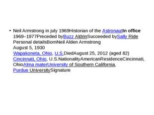 Neil Armstrong in july 1969Historian of the AstronautIn office 1969–1977Prec