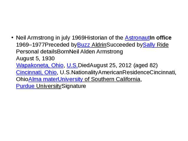 Neil Armstrong in july 1969Historian of the AstronautIn office 1969–1977Prec...