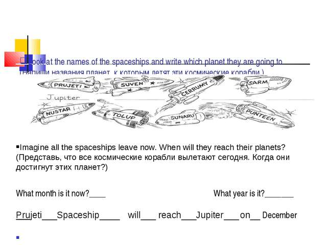 Look at the names of the spaceships and write which planet they are going to....