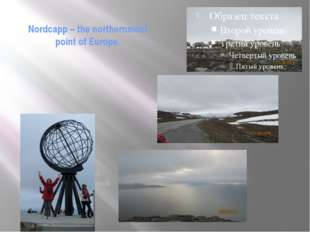 Nordcapp – the northernmost point of Europe. In the northern part of Norway y