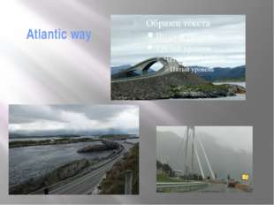Atlantic way The road from Molde to Kristiansund is famous with numerous brid