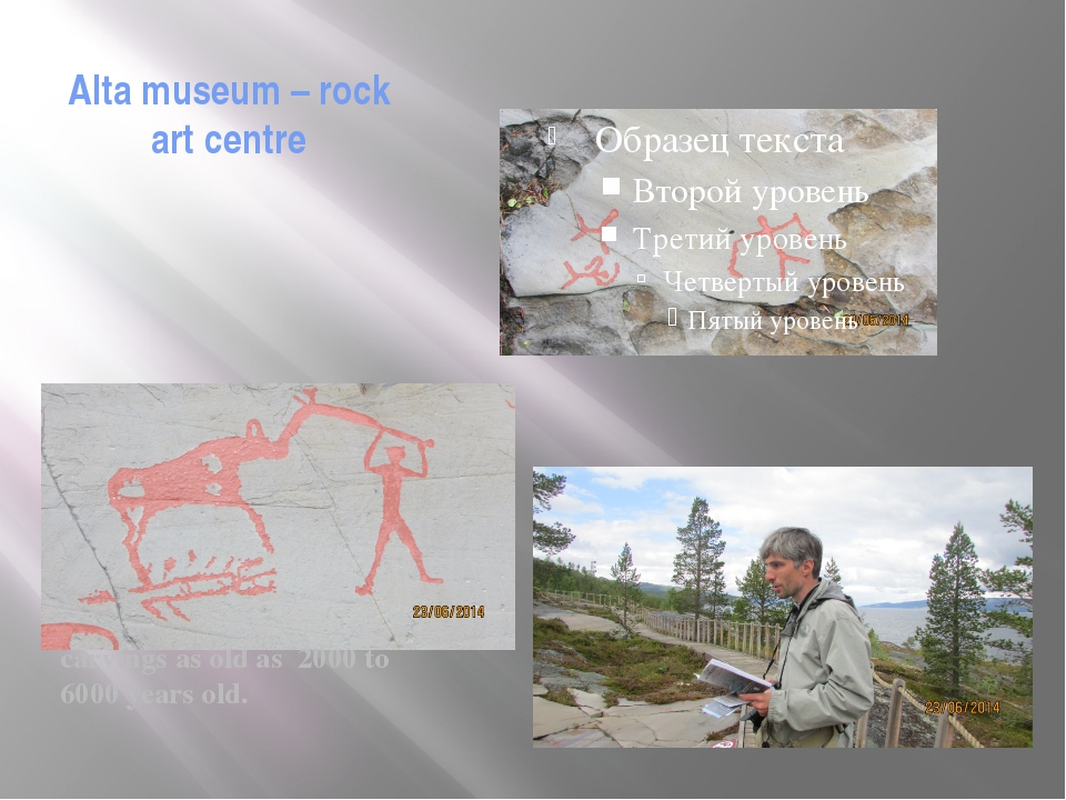Alta museum – rock art centre Here you can see the rock carvings as old as 20...