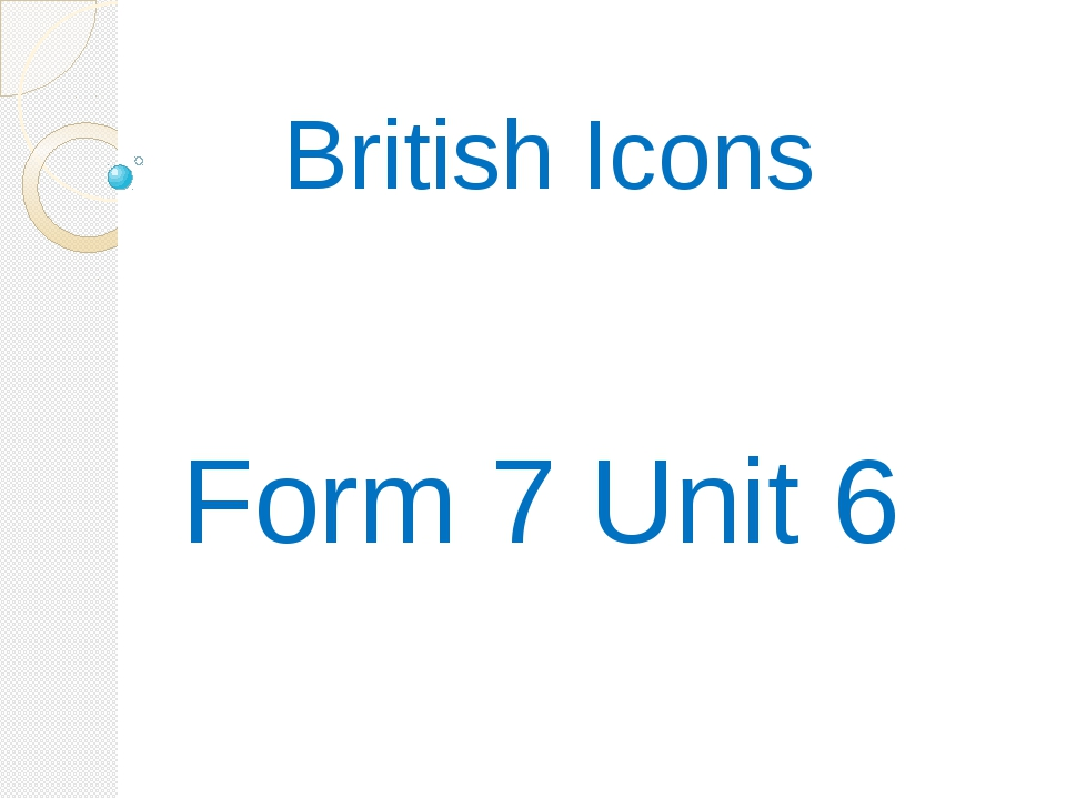 British Icons Form 7 Unit 6