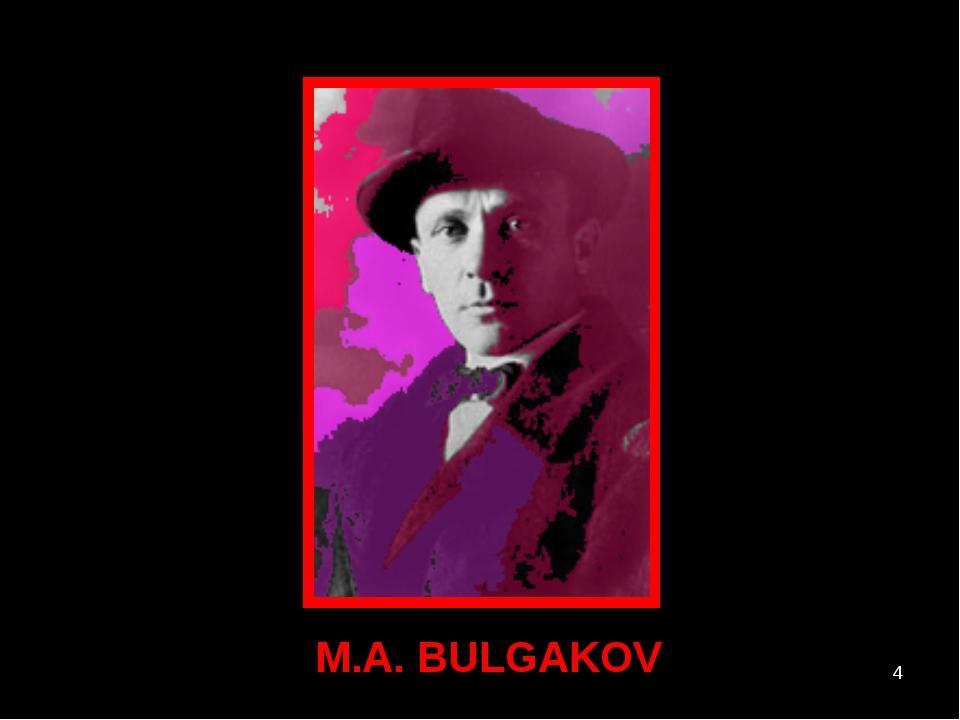 * M.A. BULGAKOV