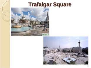 Trafalgar Square *