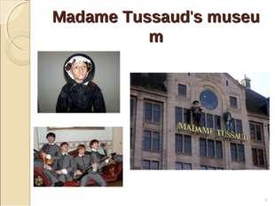 MadameTussaud'smuseum *